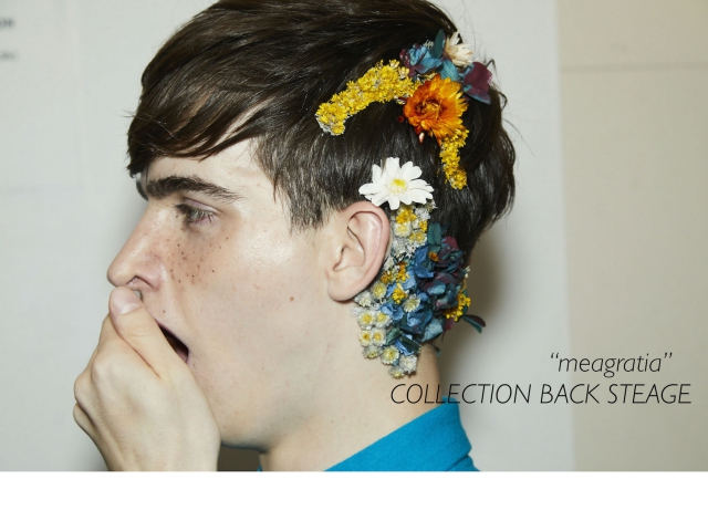 BACK STAGE of「meagratia 19ss COLLECTION」